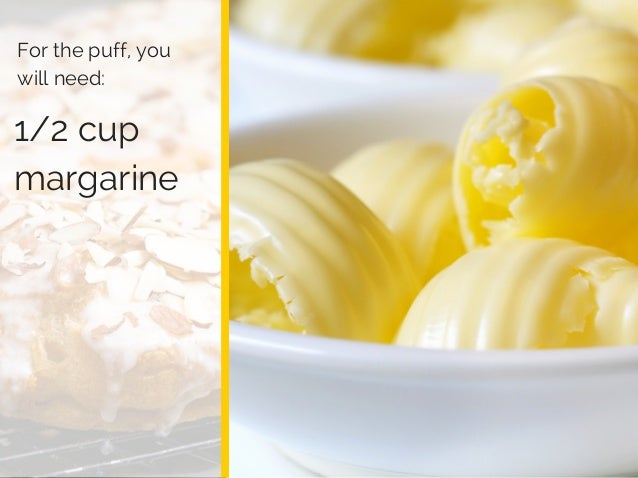 Log Barn 1912 1/2 cup margarine For the puff, you will need: