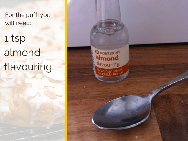 Log Barn 1912 1 tsp almond flavouring For the puff, you will need: