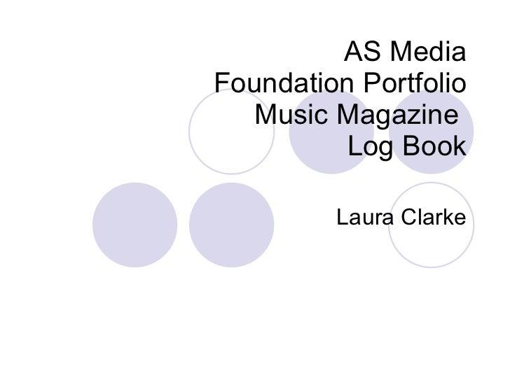 AS Media Foundation Portfolio Music Magazine  Log Book Laura Clarke