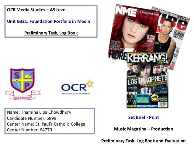 OCR Media Studies – AS Level Unit G321: Foundation Portfolio in Media Preliminary Task, Log Book Name: Thamina Lipa Chowdh...
