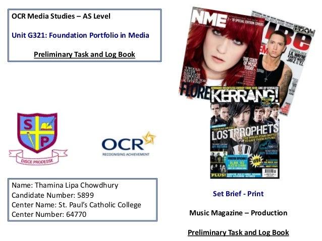 OCR Media Studies – AS Level Unit G321: Foundation Portfolio in Media Preliminary Task and Log Book Name: Thamina Lipa Cho...