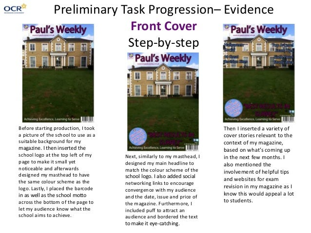 Preliminary Task Progression– Evidence Front Cover Step-by-step Before starting production, I took a picture of the school...