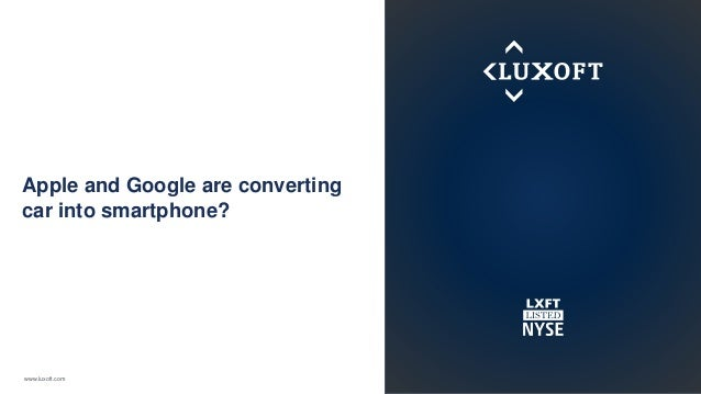 Apple and Google are converting  car into smartphone?  www.luxoft.com