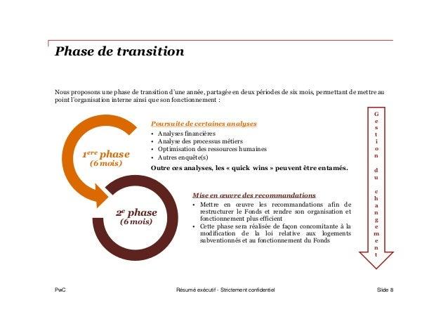 PwC Phase de transition Slide 8 Poursuite de certaines analyses • Analyses financières • Analyse des processus métiers • O...