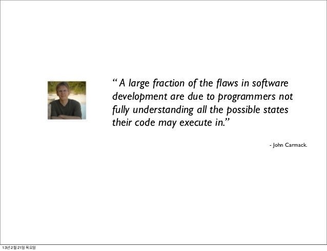 """"""" A large fraction of the flaws in software                 development are due to programmers not                 fully un..."""