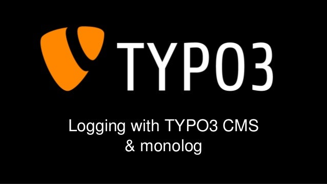 Logging with TYPO3 CMS & monolog