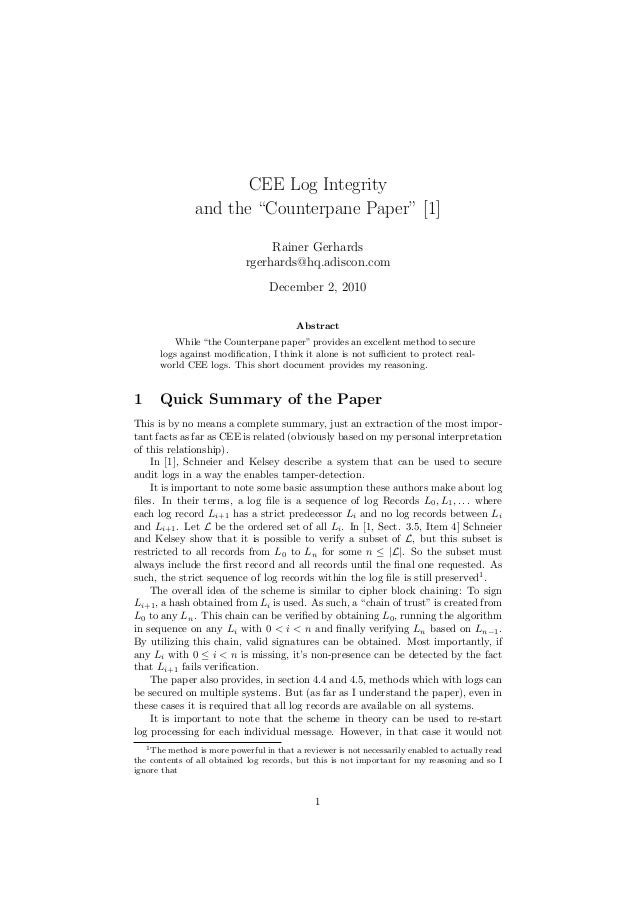 """CEE Log Integrityand the """"Counterpane Paper"""" [1]Rainer Gerhardsrgerhards@hq.adiscon.comDecember 2, 2010AbstractWhile """"the ..."""