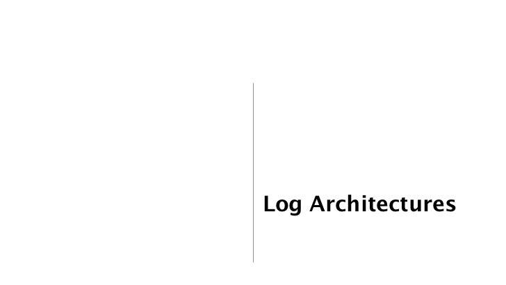 Log Architectures            11