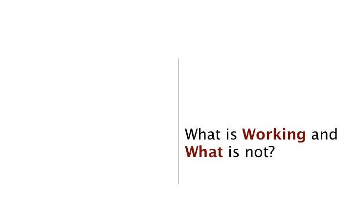 What is Working andWhat is not?            25