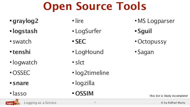 Open Source Tools• graylog2                  • lire           • MS Logparser• logstash                  • LogSurfer      •...