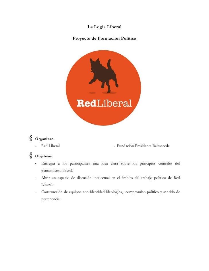 La Logia Liberal                           Proyecto de Formación Política§   Organizan:    -   Red Liberal                ...