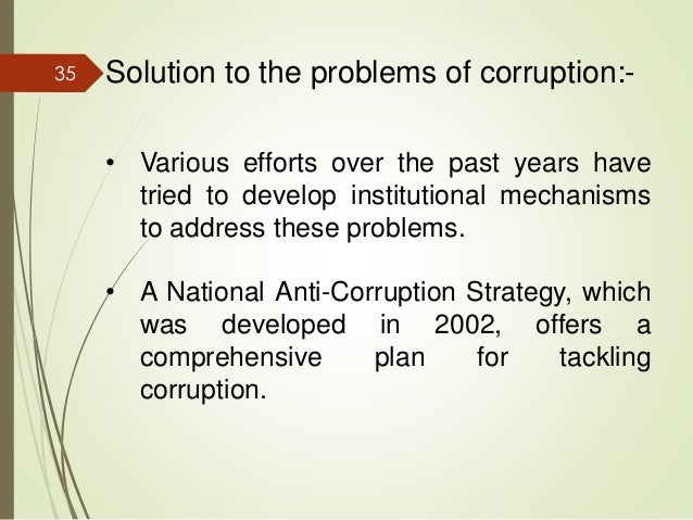 causes and solutions of corruption in pakistan Ipri corruption: causes journal and cure xii, no 1 (winter 2012):  2 the transparency international ranks pakistan as 49th most corrupt nation in the world in its annual corruption perception index 2011  remedies • honest leadership.
