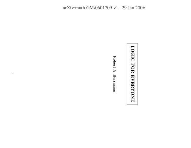arXiv:math.GM/0601709 v1 29 Jan 2006 LOGICFOREVERYONE RobertA.Herrmann 1