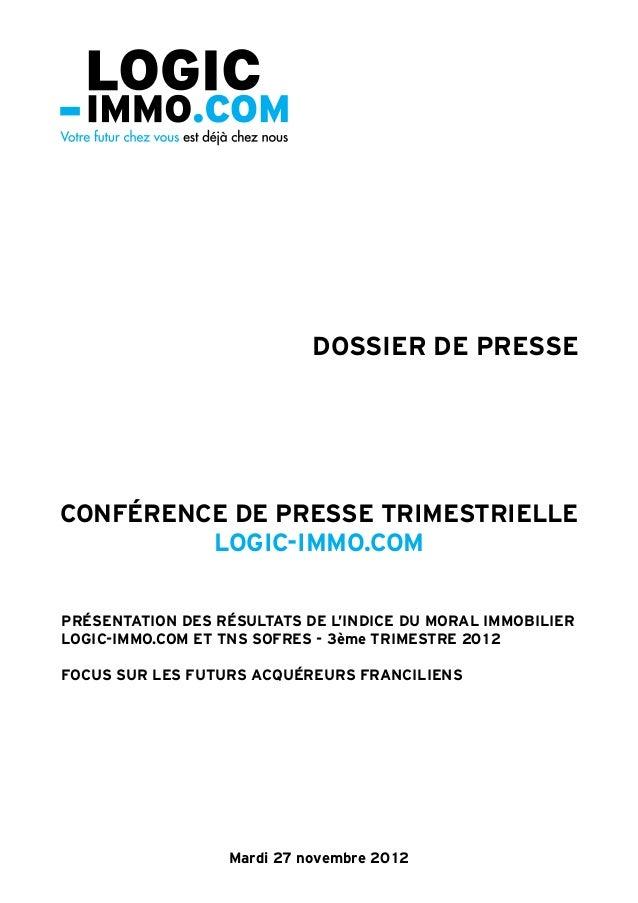 DOSSIER DE PRESSECONFÉRENCE DE PRESSE TRIMESTRIELLE         LOGIC-IMMO.COMPRÉSENTATION DES RÉSULTATS DE L'INDICE DU MORAL ...