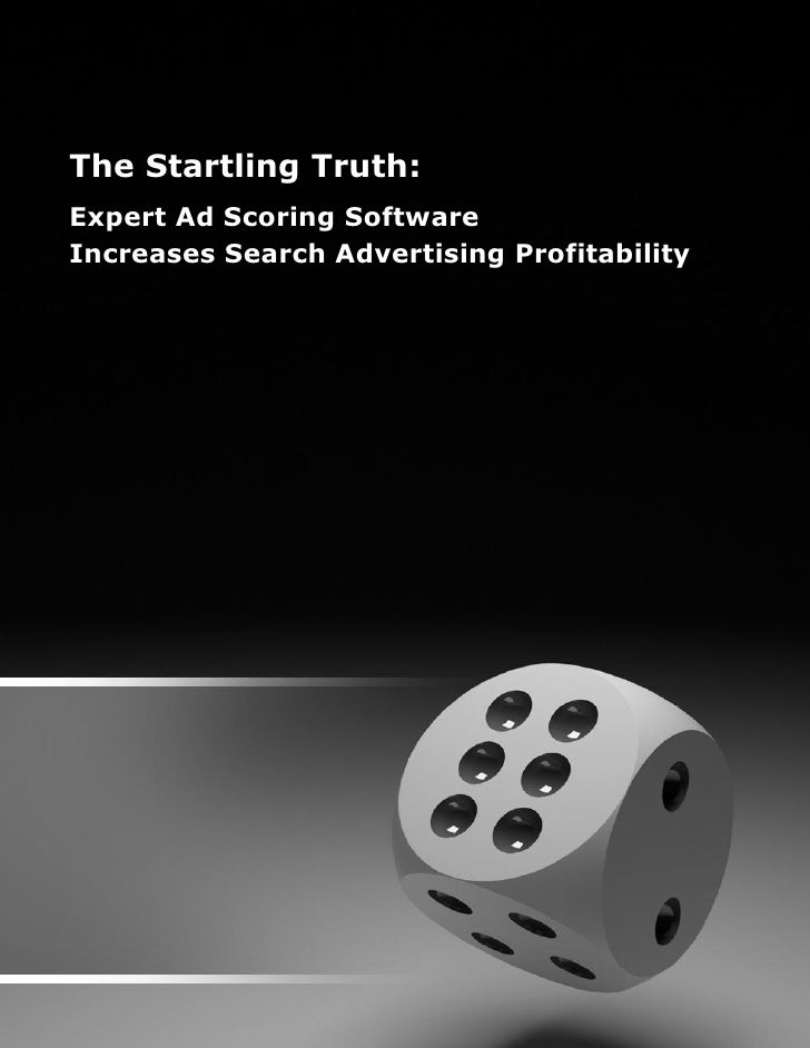 The Startling Truth: Expert Ad Scoring Software Increases Search Advertising Profitability