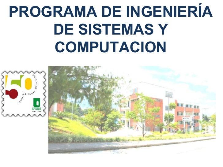 PROGRAMA DE INGENIERÍA DE SISTEMAS Y COMPUTACION