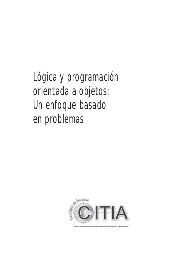 Lógica y programaciónorientada a objetos:Un enfoque basadoen problemas