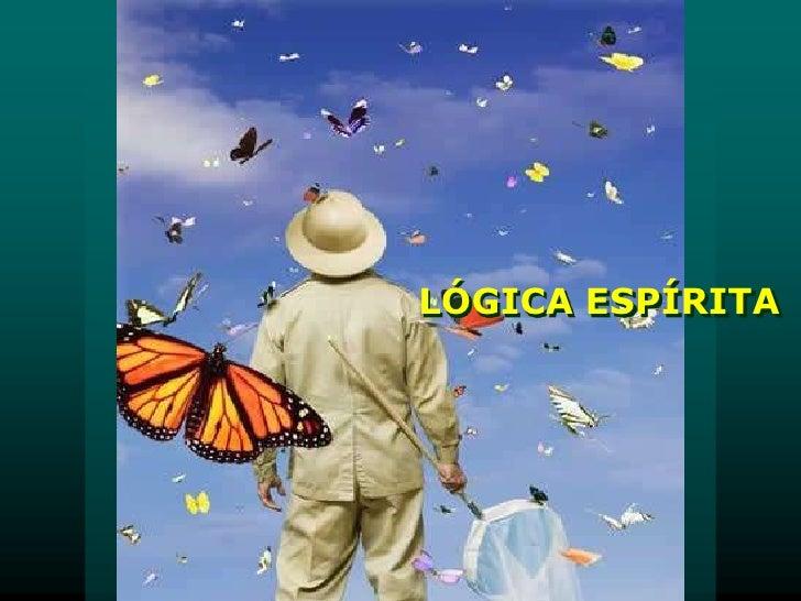 LÓGICA ESPÍRITA