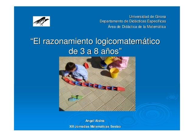 """Universidad de Girona Departamento de Didácticas Específicas Área de Didáctica de la Matemática  """"El razonamiento logicoma..."""
