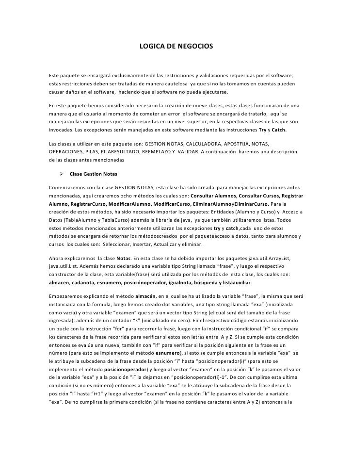 LOGICA DE NEGOCIOS<br />Este paquete se encargará exclusivamente de las restricciones y validaciones requeridas por el sof...