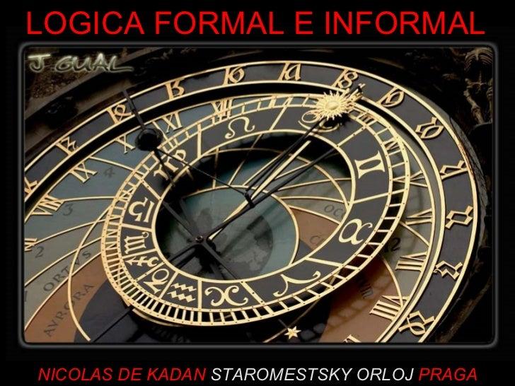 NICOLAS DE KADAN  STAROMESTSKY ORLOJ  PRAGA LOGICA FORMAL E INFORMAL