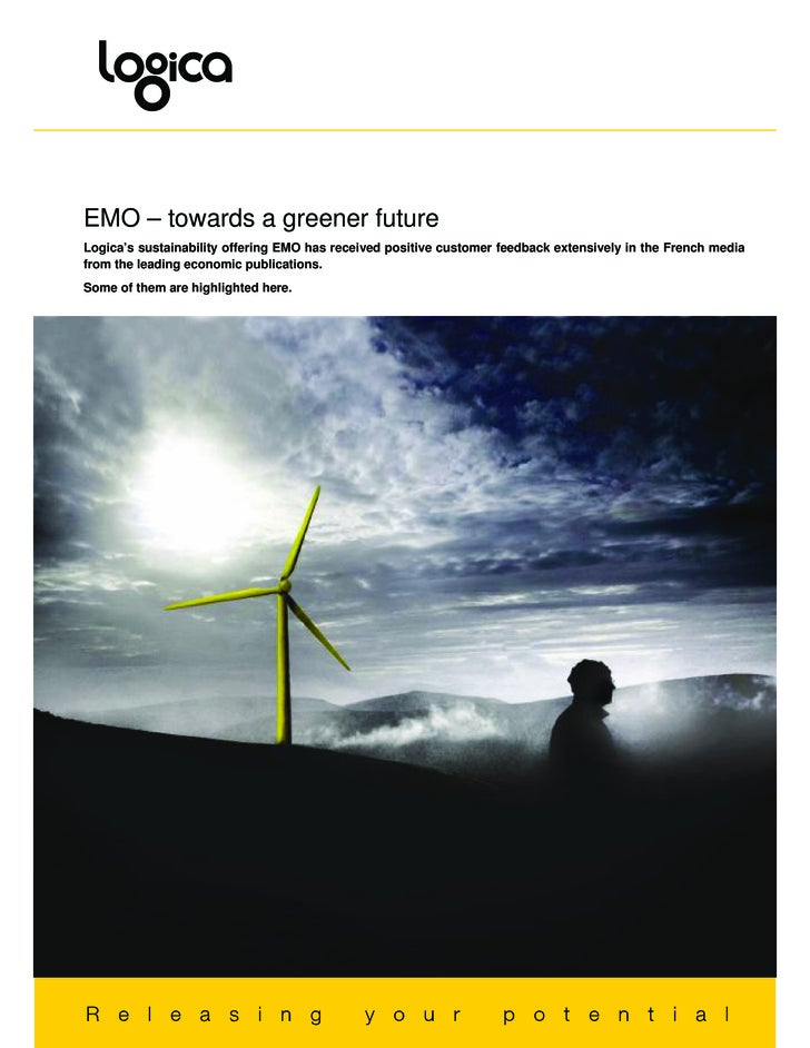 EMO – towards a greener future Logica's sustainability offering EMO has received positive customer feedback extensively in...