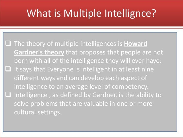 howard gardner speaks of multiple intelligence in learning concept Howard gardner says we should view many forms of aptitude as 'intelligent' what is the theory of multiple intelligences why should teachers know it.