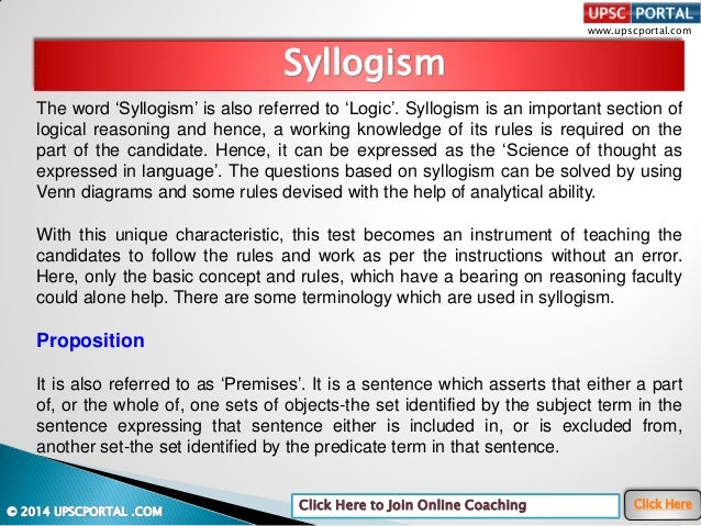 www.upscportal.com Click Here to Join Online Coaching Click Here The word 'Syllogism' is also referred to 'Logic'. Syllogi...