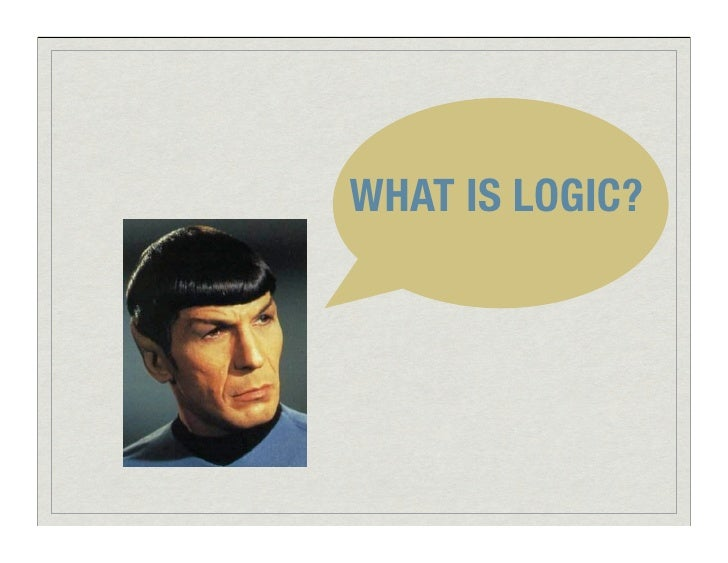 WHAT IS LOGIC?