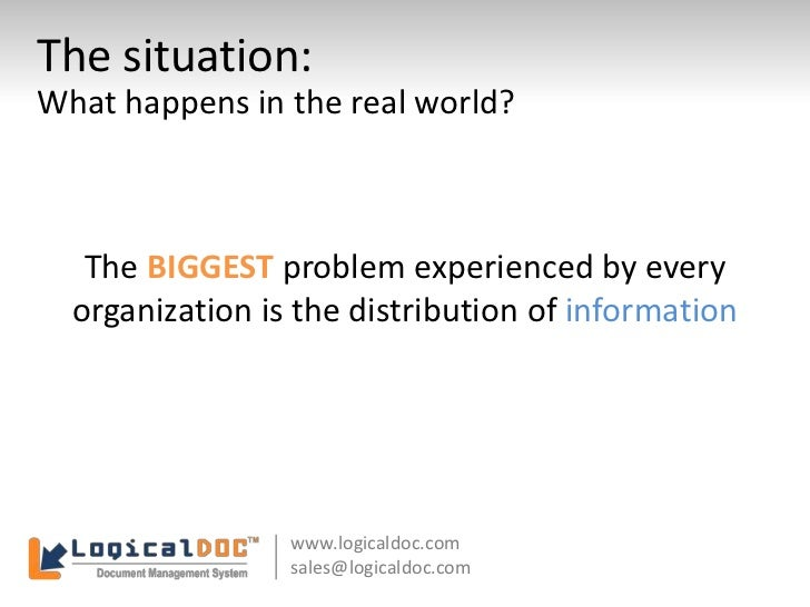 The situation:<br />What happens in the real world?<br />The BIGGESTproblem experienced by every organization is the distr...