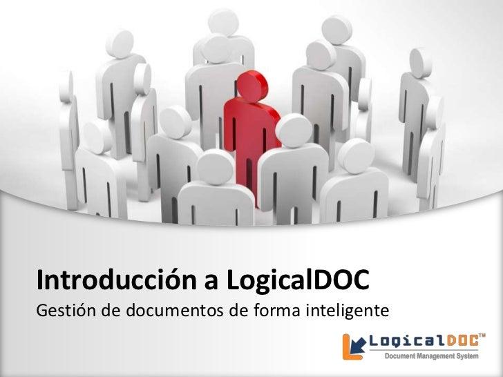 Introducción a LogicalDOCGestión de documentos de forma inteligente