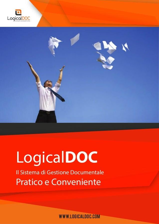 Il Sistema di Gestione Documentale LogicalDOC Pratico e Conveniente www.logicaldoc.com