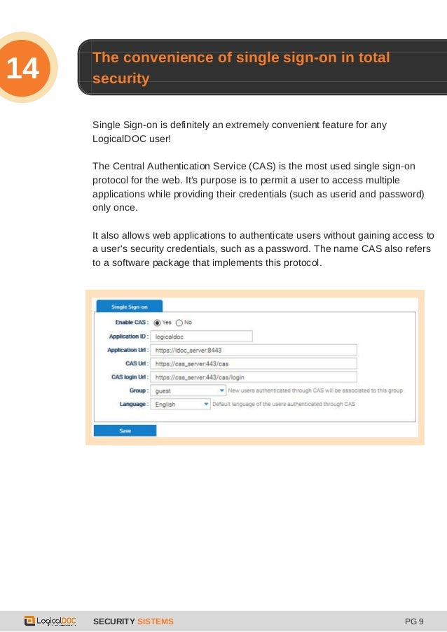 SECURITY SISTEMS PG 9 14 Single Sign-on is definitely an extremely convenient feature for any LogicalDOC user! The Central...