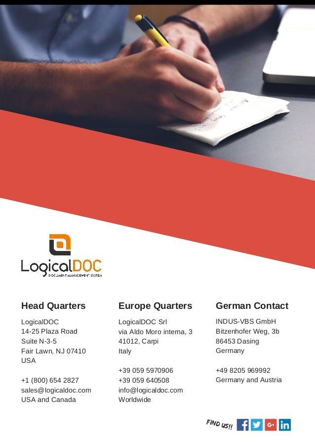 Head Quarters LogicalDOC 14-25 Plaza Road Suite N-3-5 Fair Lawn, NJ 07410 USA +1 (800) 654 2827 sales@logicaldoc.com USA a...
