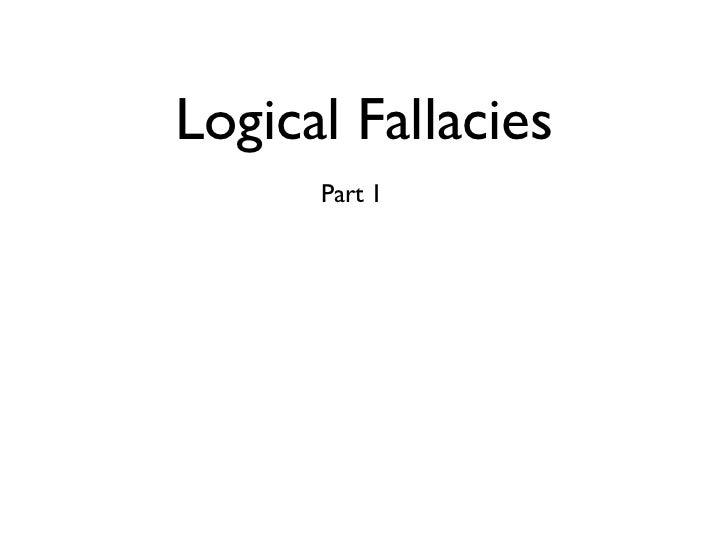 Logical Fallacies      Part 1