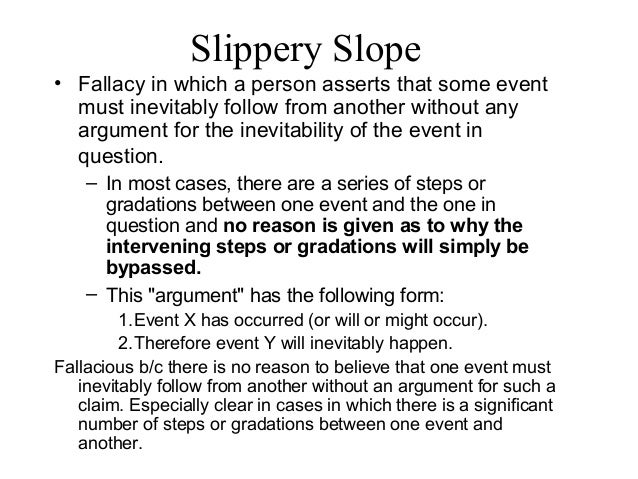 fallacy on slippery slope Npr's robert siegal talks with ilya somin, a professor of george mason  university, about president trump's warning that pulling down.