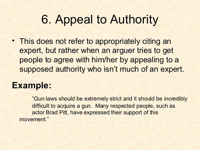 argument from authority essay Argument from authority: the claim that the speaker is an expert, and so should be trusted there are degrees and areas of expertise the speaker is actually claiming to be more expert, in the relevant subject area, than anyone else in the room there is also an implied claim that expertise in the area is worth having.