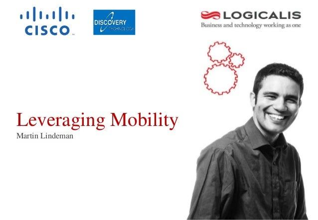 Leveraging Mobility Martin Lindeman