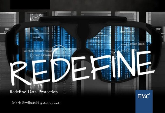 1 Redefine Data Protection Mark Szylkarski @MarkSzylkarski