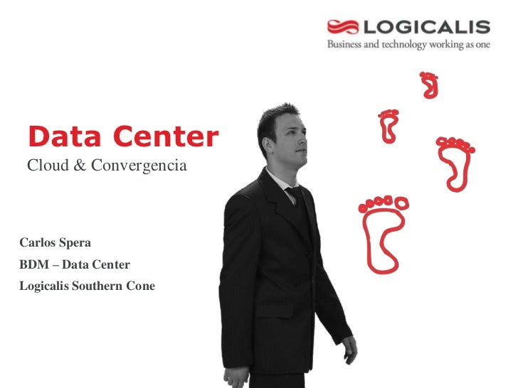 Data Center Cloud & ConvergenciaCarlos SperaBDM – Data CenterLogicalis Southern Cone