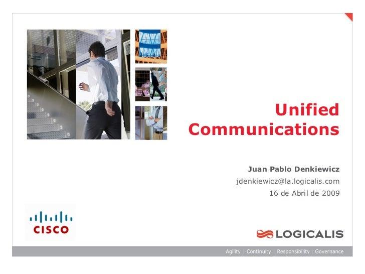 UnifiedCommunications       Juan Pablo Denkiewicz    jdenkiewicz@la.logicalis.com            16 de Abril de 2009