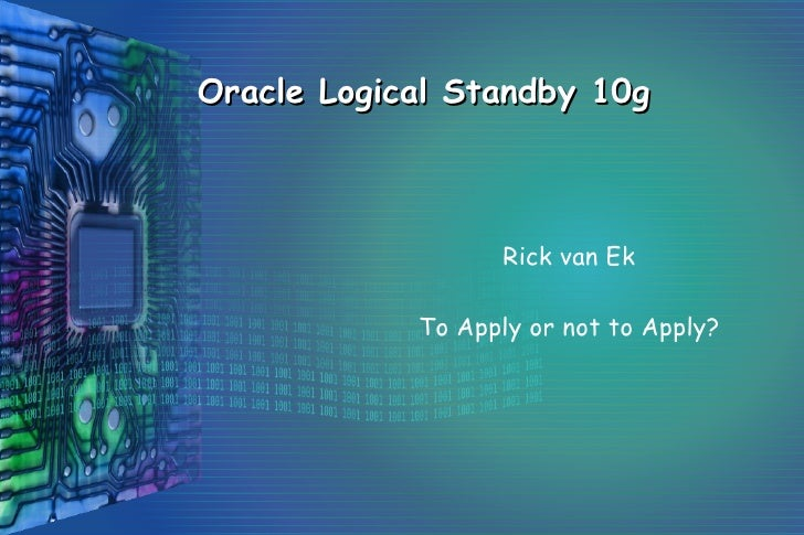 Logical Standby