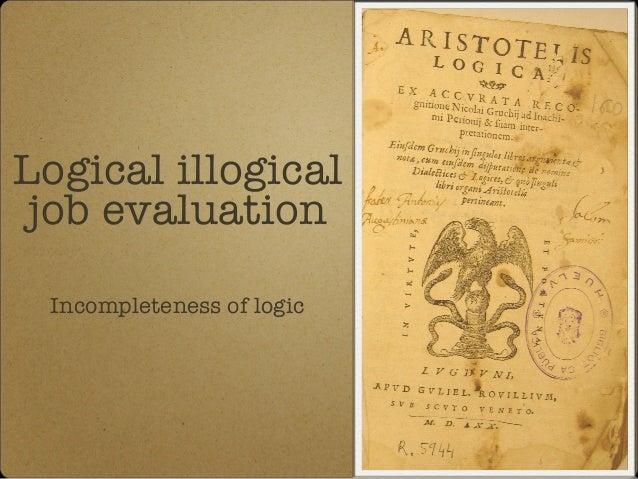 Logical illogical job evaluation Incompleteness of logic