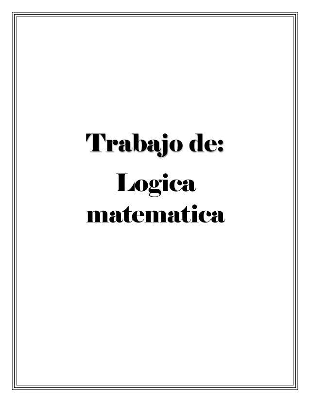 Trabajo de: Logica matematica