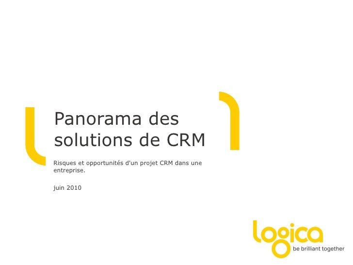 Panorama des solutions de CRM Risques et opportunités d'un projet CRM dans une entreprise. juin  2010