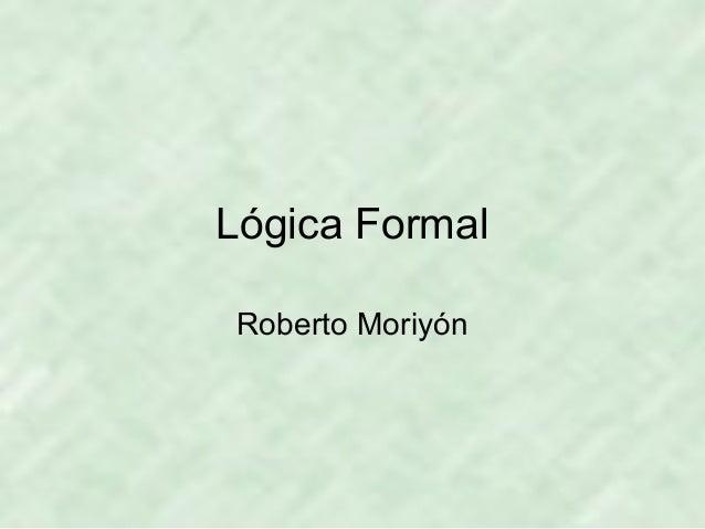 Lógica FormalRoberto Moriyón