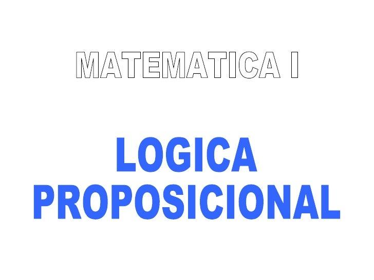 MATEMATICA I LOGICA PROPOSICIONAL