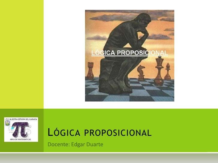 L ÓGICA PROPOSICIONAL