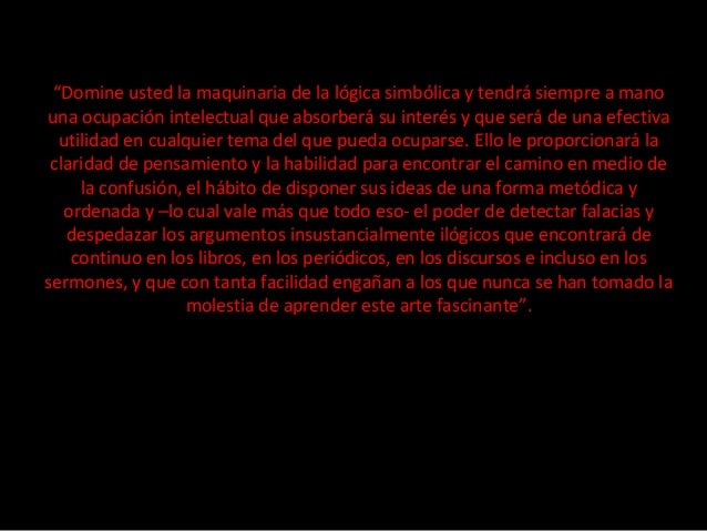 """INTRODUCCIÓN A LA LÓGICA PROPOSICIONAL Argumentación Terceros medios Prof. Daniel Sanhueza """"Domine usted la maquinaria de ..."""