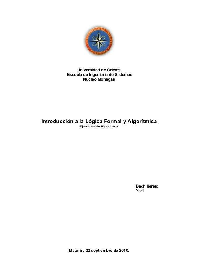 Universidad de OrienteEscuela de Ingeniería de SistemasNúcleo MonagasIntroducción a la Lógica Formal y AlgorítmicaEjercici...